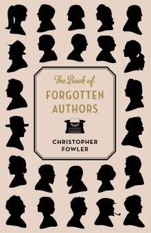 Christopher Fowler: The Book of Forgotten Authors, Buch
