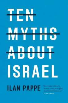 Ilan Pappe: Ten Myths About Israel, Buch