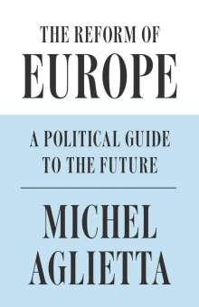Michel Aglietta: The Reform of Europe, Buch