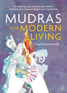 Swami Saradananda: Mudras for Modern Living: 49 Inspiring Cards to Boost Your Health, Enhance Your Yoga and Deepen Your Meditation, Diverse