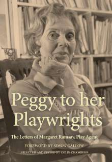 Colin Chambers (Author): Peggy to her Playwrights, Buch