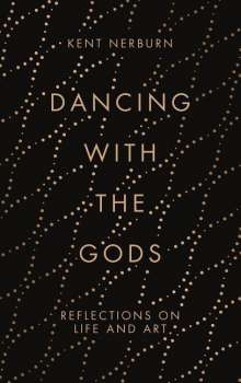 Kent Nerburn: Dancing with the Gods, Buch