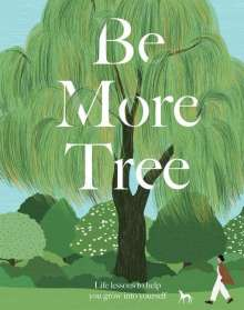 Alison Davies: Be More Tree: Life Lessons to Help You Grow Into Yourself, Buch