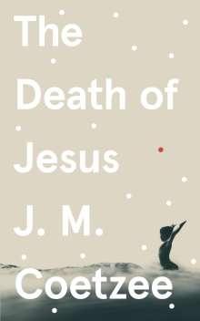 J. M. Coetzee: The Death of Jesus, Buch