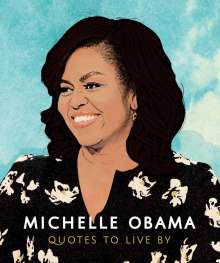 Michelle Obama: Quotes to Live By, Buch
