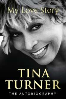 Tina Turner: My Love Story (Official Autobiography), Buch