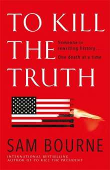 Sam Bourne: To Kill the Truth, Buch