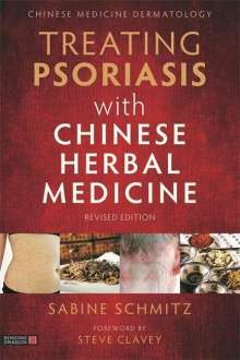 Sabine Schmitz: Treating Psoriasis with Chinese Herbal Medicine (Revised Edition): A Practical Handbook, Buch