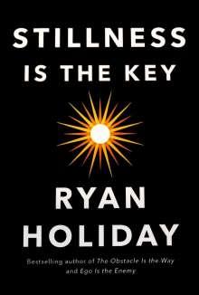 Ryan Holiday: Stillness is the Key, Buch