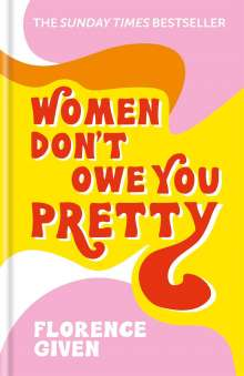 Florence Given: Women Don't Owe You Pretty, Buch