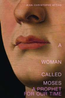 Jean-Christophe Attias: A Woman Named Moses, Buch