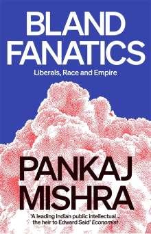 Pankaj Mishra: Bland Fanatics, Buch