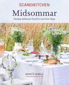 Bronte Aurell: Scandikitchen: Midsommar: Simply Delicious Food for Summer Days, Buch