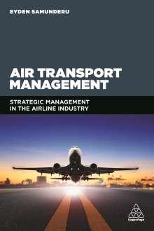 Eyden Samunderu: Air Transport Management: Strategic Management in the Airline Industry, Buch