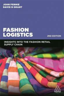 John Fernie: Fashion Logistics: Insights Into the Fashion Retail Supply Chain, Buch
