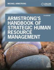 Michael Armstrong: Armstrong's Handbook of Strategic Human Resource Management: Improve Business Performance Through Strategic People Management, Buch
