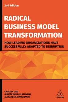 Carsten Linz: Radical Business Model Transformation, Buch