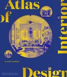Dominic Bradbury: Atlas of Interior Design, Buch
