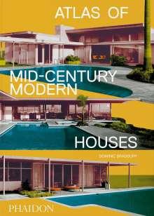 Dominic Bradbury: Atlas of Mid-Century Modern Houses, Classic format, Buch