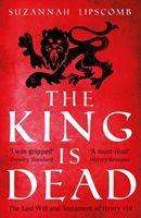 Suzannah Lipscomb: The King is Dead, Buch