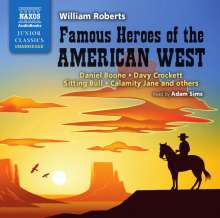 Famous Heroes of the American West: Daniel Boone, Davy Crockett, Sitting Bull, Calamity Jane and Others, 2 CDs