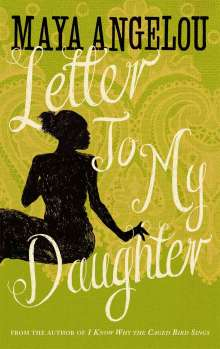 Maya Angelou: Letter to My Daughter, Buch