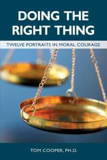 Tom Cooper: Doing the Right Thing: Twelve Portraits in Moral Courage, Buch