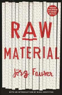 Jörg Fauser: Raw Material, Buch