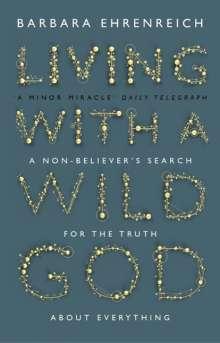 Barbara Ehrenreich: Living with a Wild God, Buch