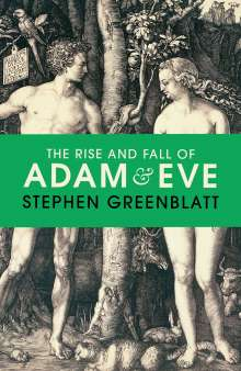 Stephen Greenblatt: The Rise and Fall of Adam and Eve, Buch
