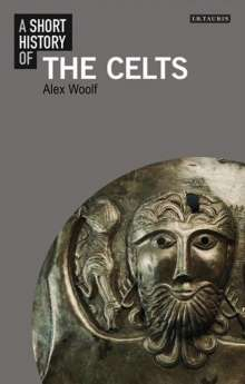 Alex Woolf: A Short History of the Celts, Buch