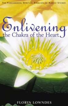 Florin Lowndes: Enlivening the Chakra of the Heart, Buch