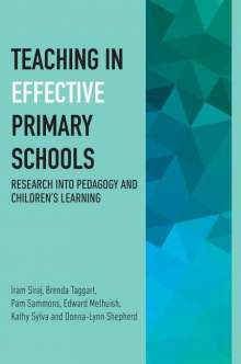 Iram Siraj: Teaching in Effective Primary Schools: Research Into Pedagogy and Children's Learning, Buch