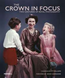 Claudia Acott Williams: The Crown in Focus: Two Centuries of Royal Photography, Buch