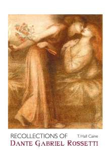 T. Hall Caine: Recollections Of Dante Gabriel Rossetti, Buch