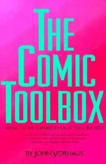 John Vorhaus: The Comic Toolbox How to Be Funny Even If You're Not, Buch
