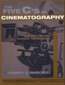 Joseph V. Mascelli: The Five C's of Cinematography: Motion Picture Filming Techniques, Buch