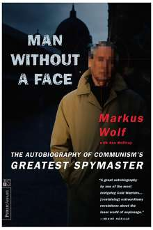 Markus Wolf: Man Without a Face: The Autobiography of Communism's Greatest Spymaster, Buch