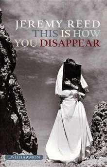 Jeremy Reed: This Is How You Disappear: A Book of Elegies, Buch