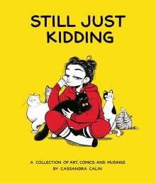 Cassandra Calin: Still Just Kidding, Buch