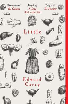 Edward Carey: Little, Buch