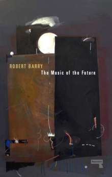 Robert Barry: The Music of the Future, Buch