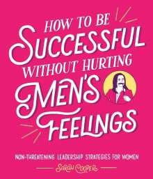 Sarah Cooper: How to Be Successful Without Hurting Men's Feelings, Buch