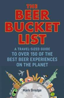 Mark Dredge: The Beer Bucket List, Buch