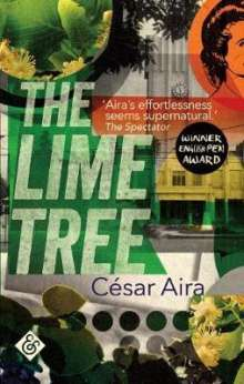 Cesar Aira: The Lime Tree, Buch