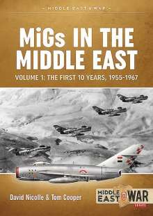 Davis Nicolle: Migs in the Middle East Volume 1, Buch