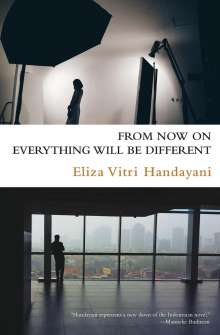 Eliza Vitri Handayani: From Now on Everything Will Be Different, Buch