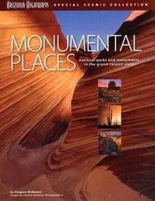 Gregory McNamee: Monumental Places: National Parks and Monuments in the Grand Canyon State, Buch