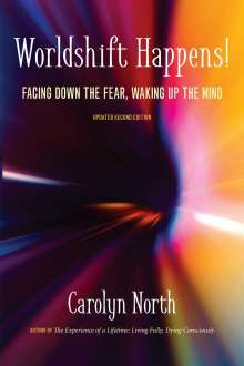 Carolyn North: Worldshift Happens! Facing Down the Fear, Waking Up the Mind, Buch