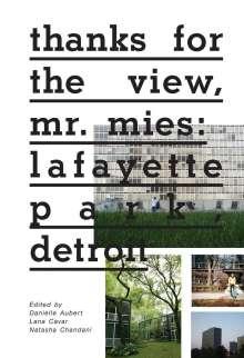 Thanks for the View, Mr. Mies: Lafayette Park, Detroit, Buch